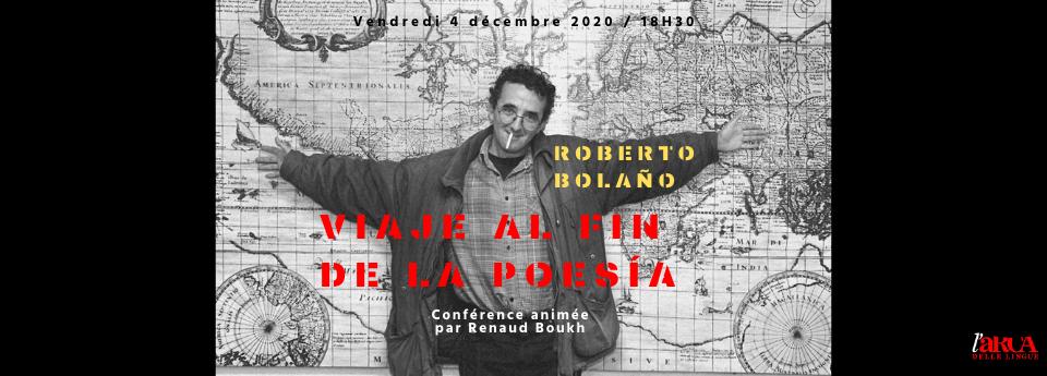 Roberto Bolaño : Viaje al fin de la poesia